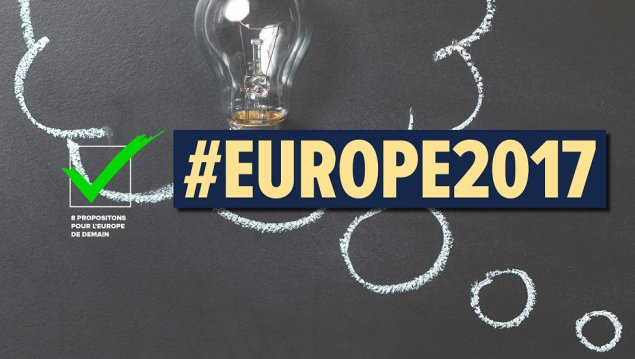 #Europe2017 : 8 propositions pour l'Europe
